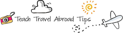 Teach Travel Abroad Tips